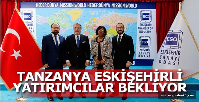 Eskişehir ve Tanzanya yatırım köprüleri kuruluyor