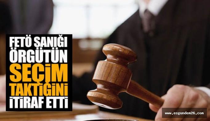 """FETÖ SANIĞI ÖRGÜTÜN """"SEÇİM TAKTİĞİ""""Nİ İTİRAF ETTİ"""