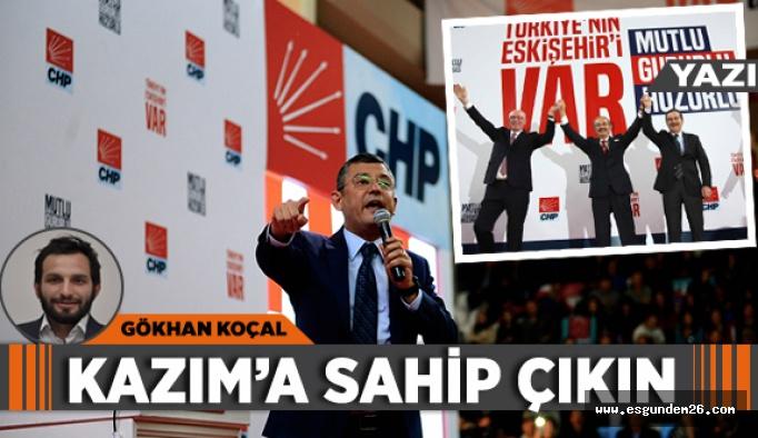 KAZIM'A SAHİP ÇIKIN