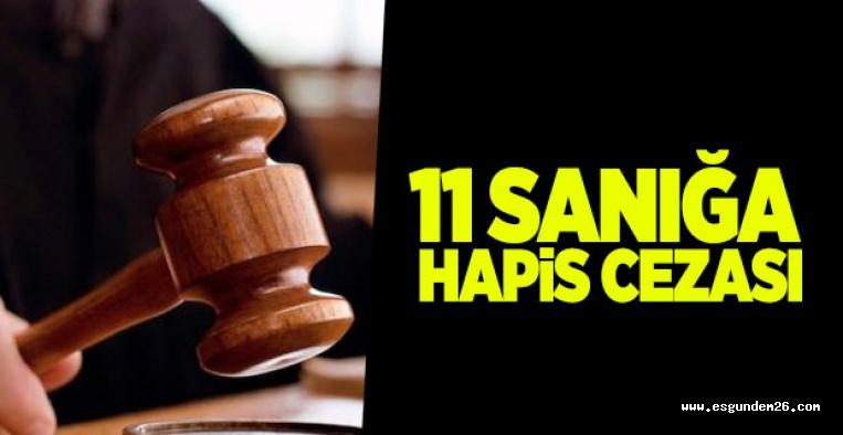ESKİŞEHİR'DE 11 SANIĞA HAPİS CEZASI