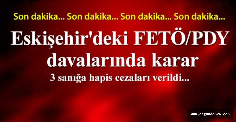 Eskişehir'deki FETÖ/PDY davalarında karar
