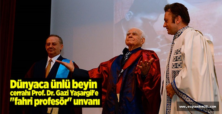 """ESOGÜ'DEN YAŞARGİL'E """"FAHRİ PROFESÖR"""" UNVANI"""