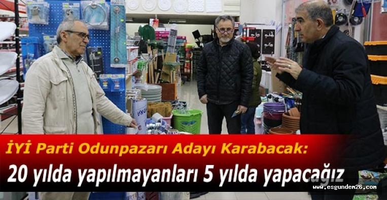 Karabacak: Her yere ulaştik, halkimiz değişim istiyor