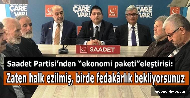 Saadet Partisi: Halk gidişattan memnun değil