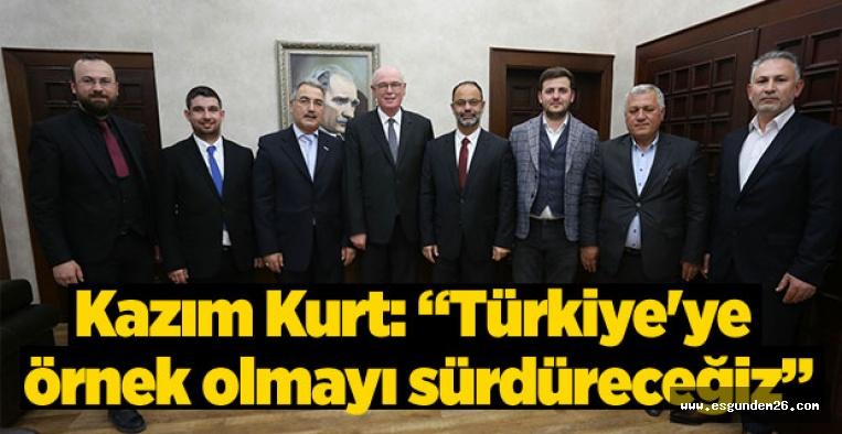 """""""TÜRKİYE'YE ÖRNEK OLMAYI SÜRDÜRECEĞİZ"""""""