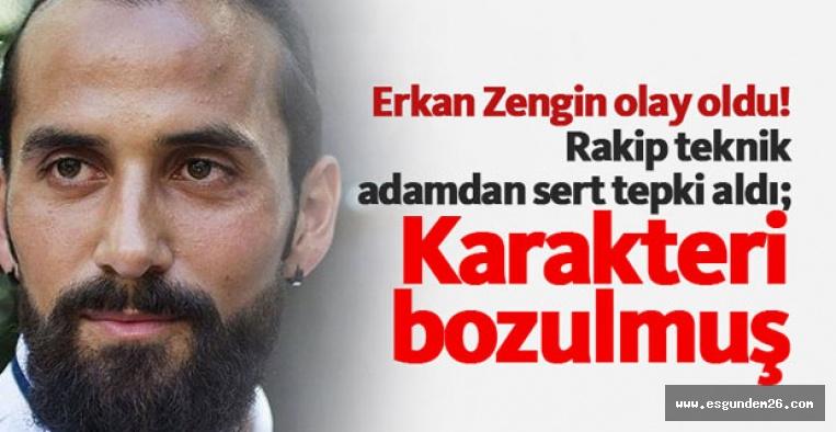 ERKAN ZENGİN'E SERT TEPKİ