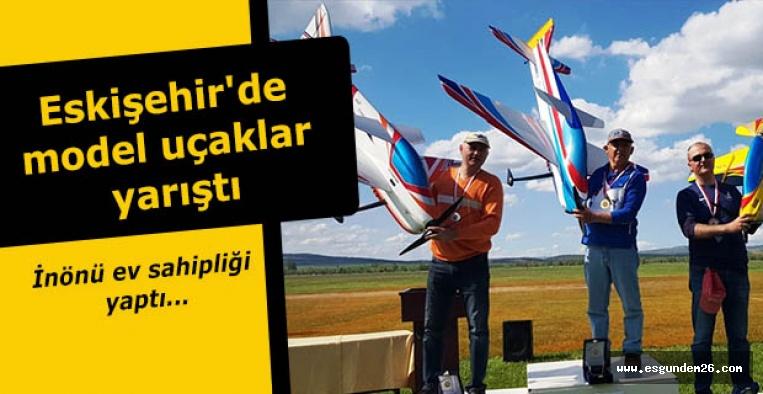Eskişehir'de model uçaklar yarıştı