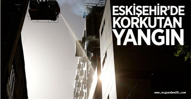 ESKİŞEHİR'DE OTEL YANGINI