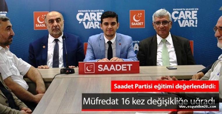 Saadet Partisi: Müfredat 16 kez değişikliğe uğradı
