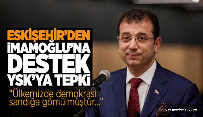 YSK'NIN İSTANBUL KARARINA ESKİŞEHİR'DEN SERT TEPKİLER