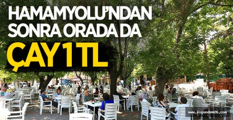 TARİHİ BÖLGEDE DE ÇAY 1 TL