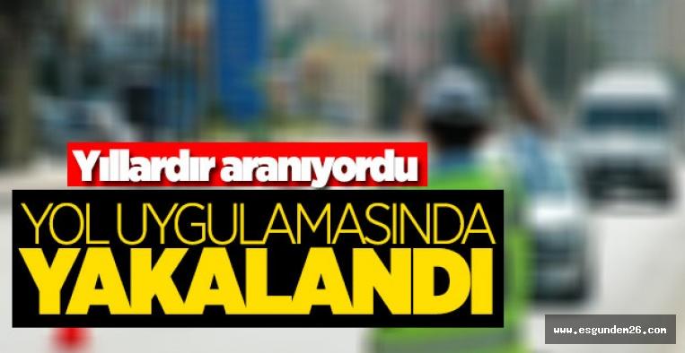 FETÖ ŞÜPHELİSİ YOL UYGULAMASINDA YAKALANDI