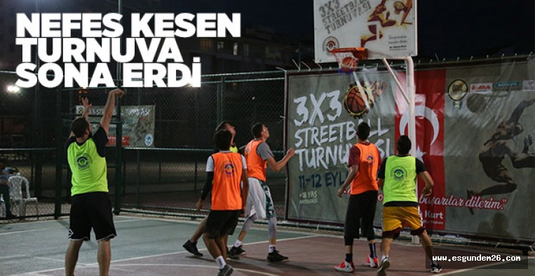 3X3 STREETBALL TURNUVASI SONA ERDİ