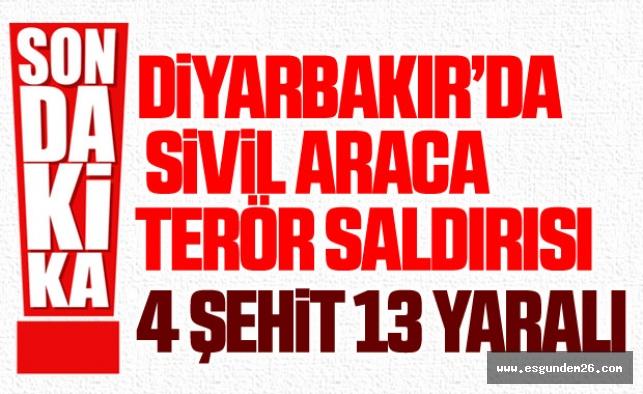 DİYARBAKIR'DA HAİN SALDIRI: 4 ŞEHİT