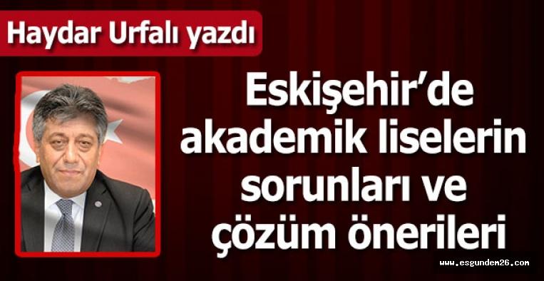 Eskişehir'de akademik liselerin sorunları ve çözüm önerileri