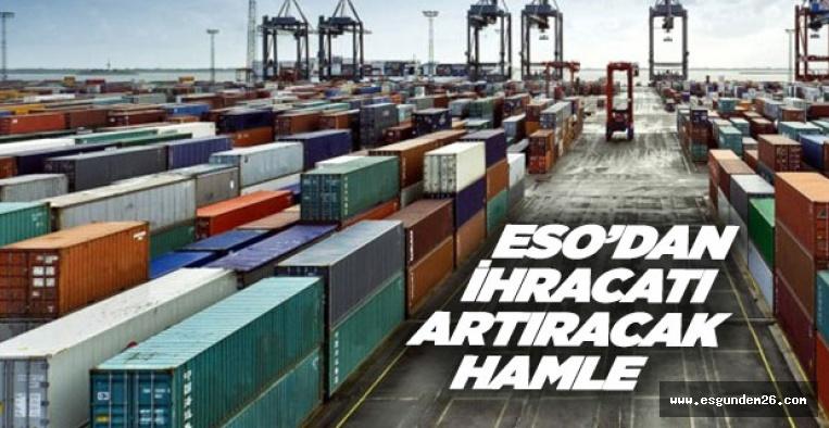 ESO'dan ihracatı arttıracak hamle