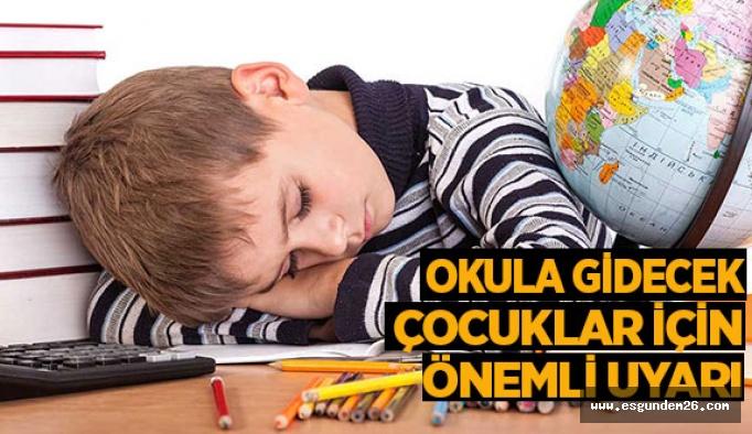 Okula gidecek çocuklar için önemli uyarı
