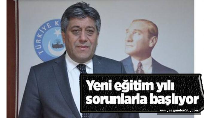 Türk Eğitim Sen Şube Başkanı Urfalı: Yeni eğitim yılı sorunlarla başlıyor