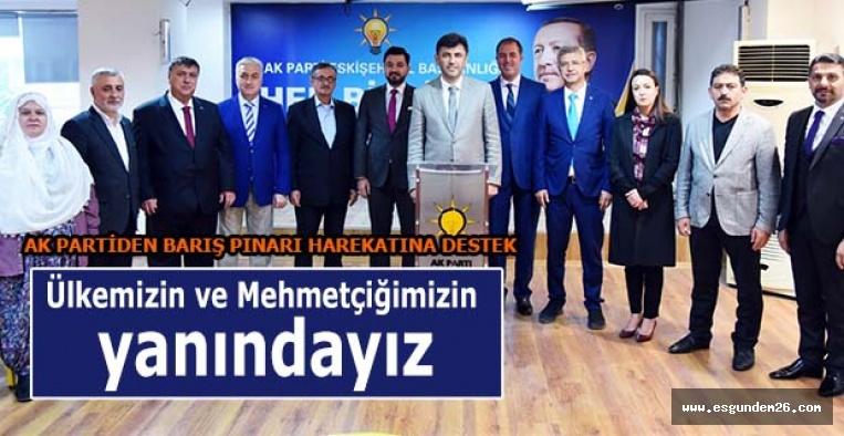 AK PARTİ İL BAŞKANI ÇALIŞKAN: Barış Pınarı Harekatı'nda ülkemizin ve Mehmetçiğimizin yanındayız