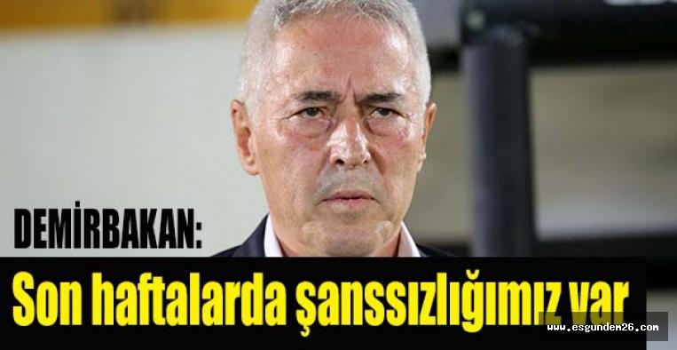 Demirbakan, Giresunspor maçını yorumladı