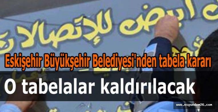 Eskişehir Büyükşehir Belediyesi'nden tabela kararı