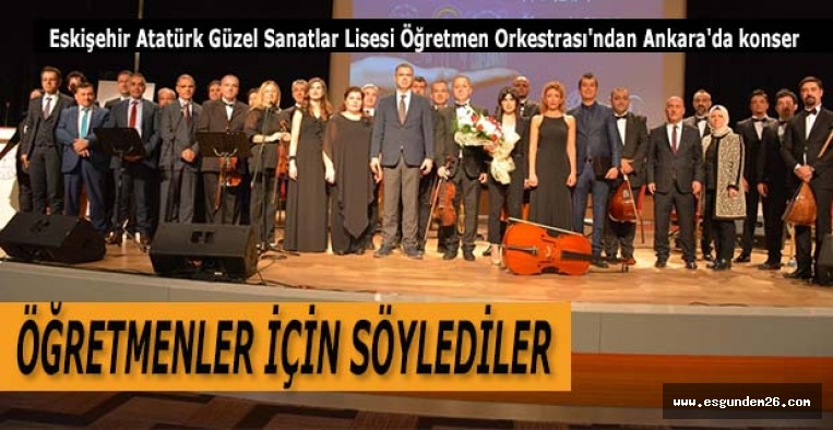 Eskişehir Atatürk Güzel Sanatlar Lisesi Öğretmen Orkestrası'ndan Ankara'da konser