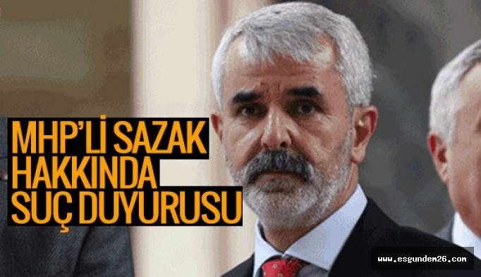 Hukukçular MHP'li Sazak hakkında suç duyurusunda bulundu