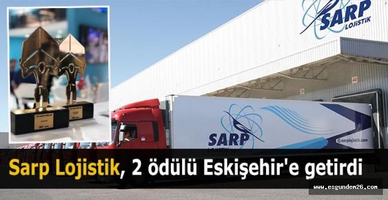 Sarp Lojistik, 2 ödülü Eskişehir'e getirdi