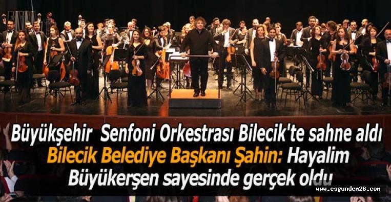 Bilecik Belediye Başkanı Semih Şahin: Hayalim Büyükerşen sayesinde gerçek oldu