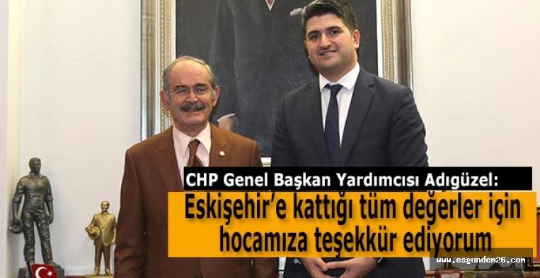 CHP'li Adıgüzel: Eskişehir'e kattığı tüm değerler için hocamıza teşekkür ediyorum