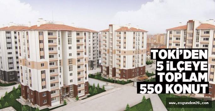 Eskişehir'in 4 ilçesi daha 100 bin konut projesine dahil oldu