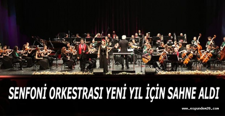 SENFONİ ORKESTRASI YENİ YIL İÇİN SAHNE ALDI
