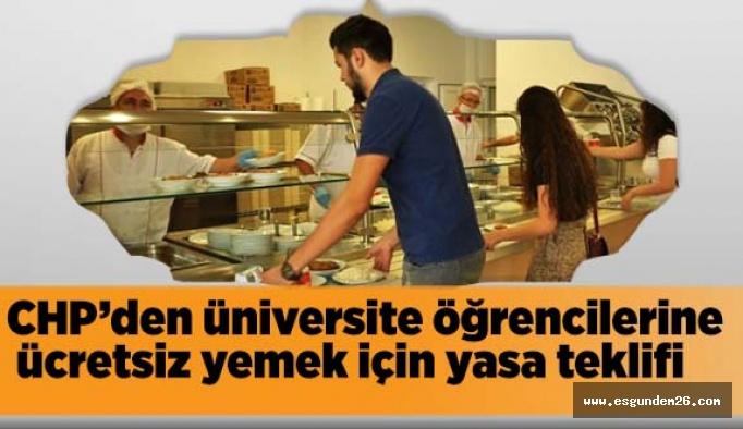 CHP'den üniversite öğrencilerine ücretsiz yemek için yasa teklifi