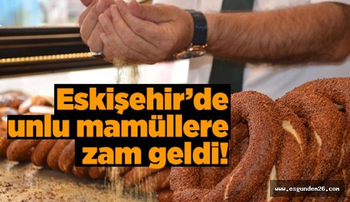 Eskişehir'de unlu mamüllere zam geldi!