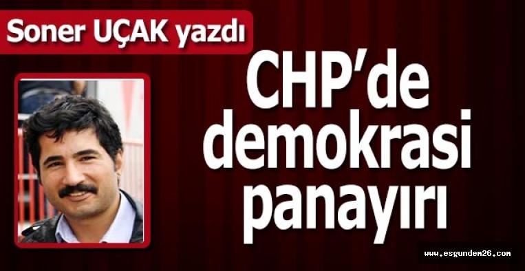 CHP'de demokrasi panayırı
