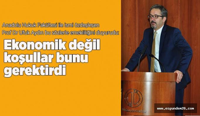 PROF. DR. UFUK AYDIN HUKUK FAKÜLTESİNE VEDA ETTİ