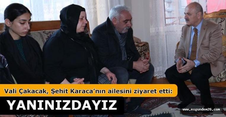 Vali Çakacak, Şehit Karaca'nın ailesini ziyaret etti: