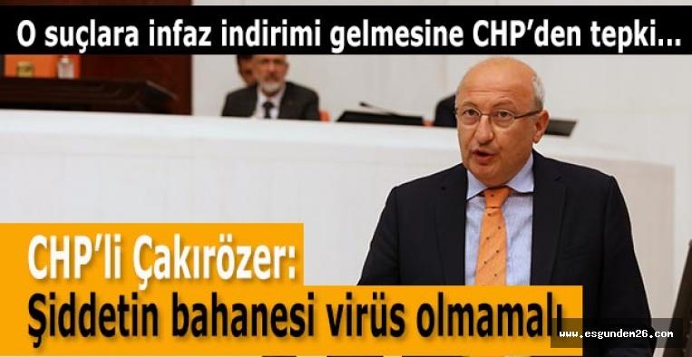 CHP'li Çakırözer: Cezasızlık algısı şiddeti katlar
