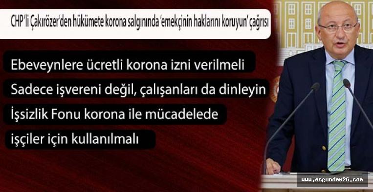 CHP'li Çakırözer:  Korona salgınından emekçinin haklarını koruyun