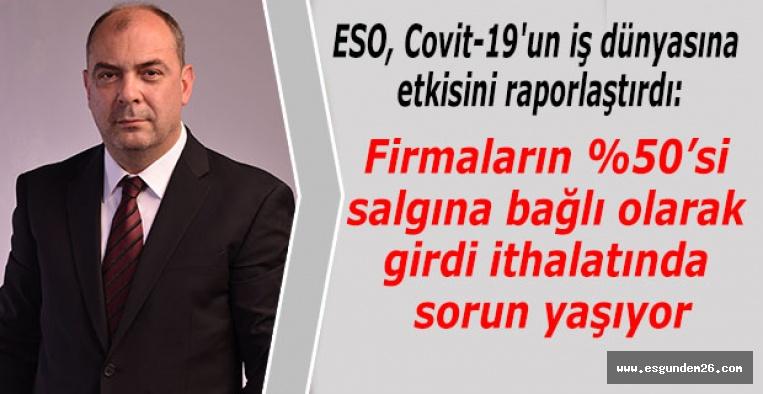 ESO, Covit-19'un iş dünyasına etkisini tespit etti