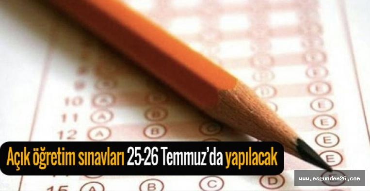Açık öğretim sınavları 25-26 Temmuz'da yapılacak
