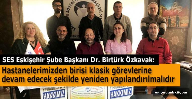 SES Eskişehir Şube Başkanı Özkavak uyardı