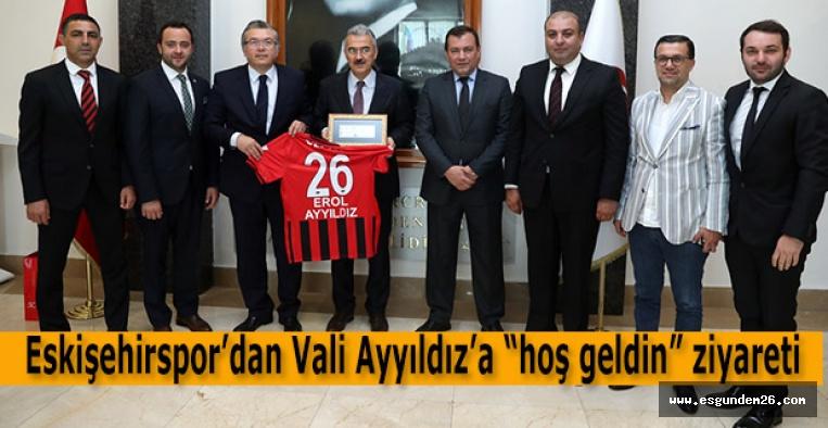 """Eskişehirspor'dan Vali Ayyıldız'a """"hoş geldin"""" ziyareti"""