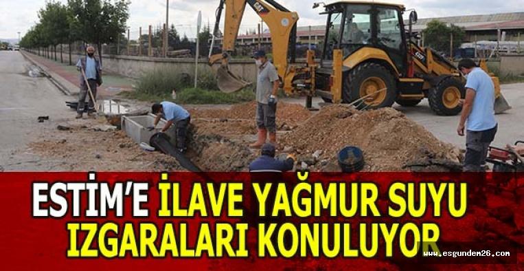 ESTİM'E İLAVE YAĞMUR SUYU IZGARALARI KONULUYOR