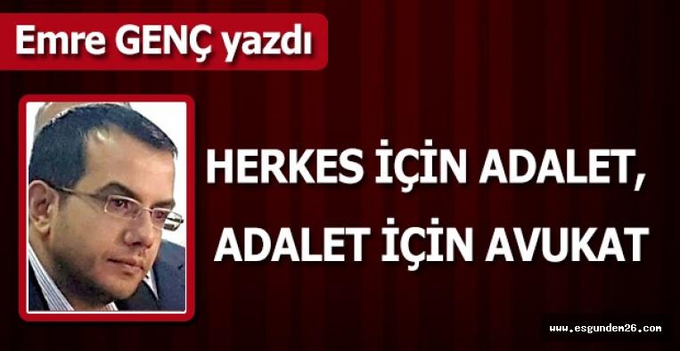 HERKES İÇİN ADALET, ADALET İÇİN AVUKAT
