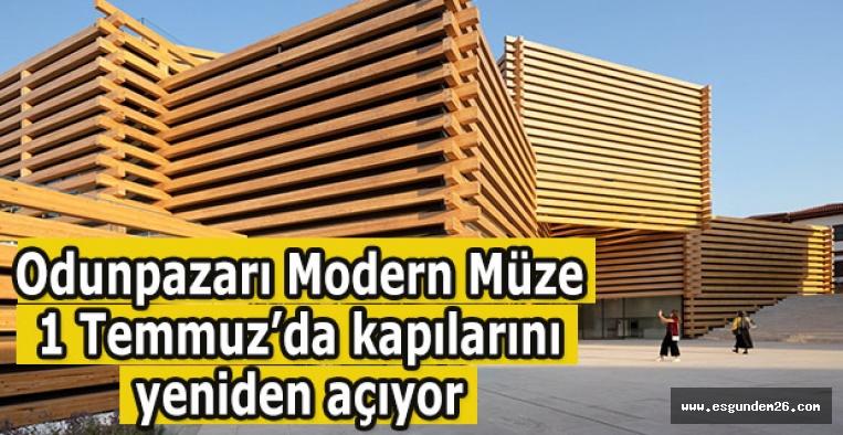 Odunpazarı Modern Müze 1 Temmuz 2020'de kapılarını yeniden açıyor