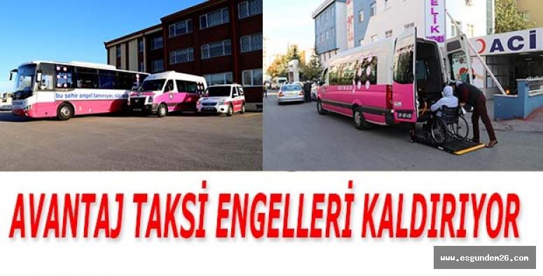 AVANTAJ TAKSİ ENGELLERİ KALDIRIYOR