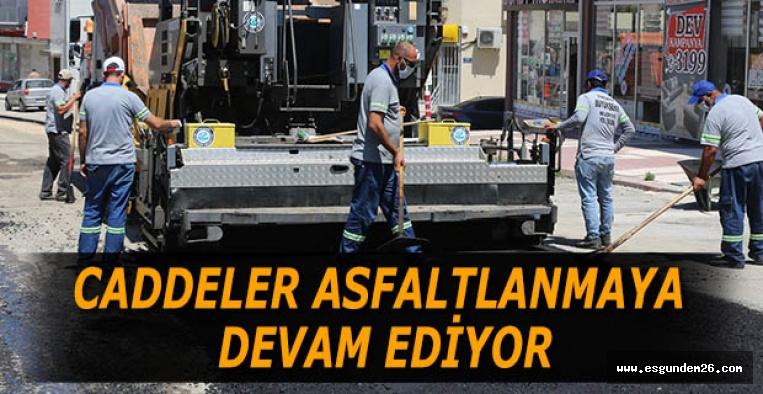 CADDELER ASFALTLANMAYA DEVAM EDİYOR