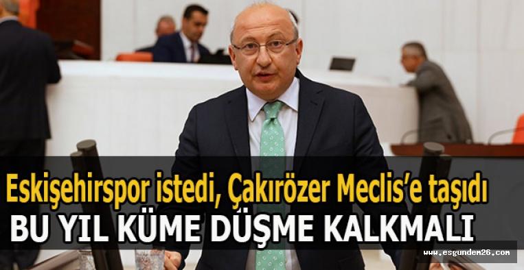 CHP'li Çakırözer'den TFF ve Spor Bakanlığı'na çağrı