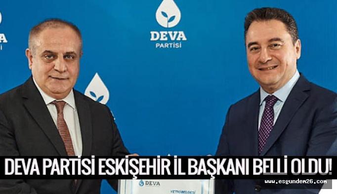 DEVA Partisi Eskişehir İl Başkanı belli oldu!